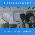 Actionlacks  -  Too Bright Just Right Good Night //  LP 1996
