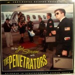 The Penetrators  -  Hit The Jet Stream With The Penetrators   //  LP 1997